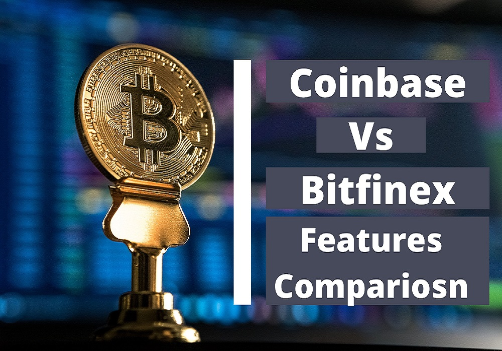 Coinbase vs Bitfinex - Features Comparison