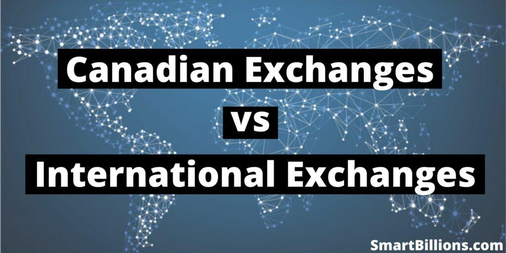canadaian exchanges vs International exchanges