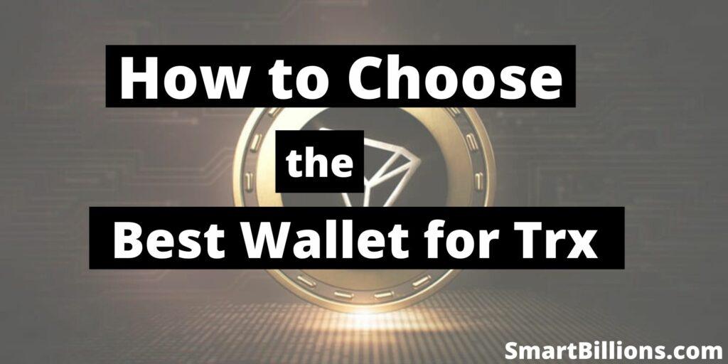 choosing the best wallet for tron